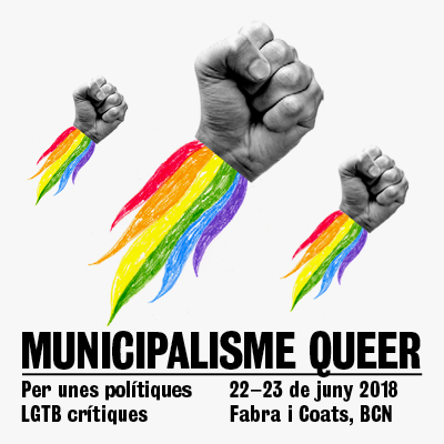 22-23/06::. Municipalisme queer: per unes polítiques LGTB crítiques