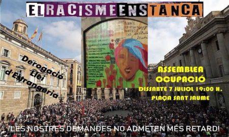 07/07::. Dissabte 7 de juliol a les 19h a la pl. Sant Jaume- #ElRacismeEnsTanca- Assemblea Ocupació- Derogacó Llei d'Estrangeria