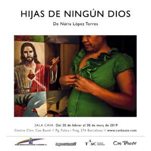 20/02- 30/03::. Exposició 'Hijas de Ningún Dios' a Can Basté de Núria López
