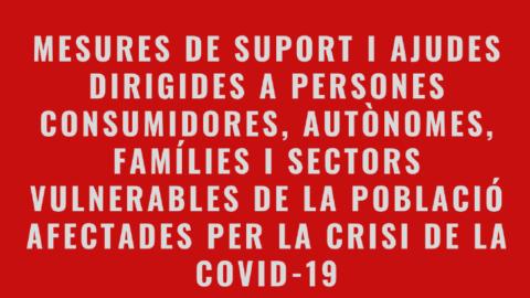 Mesures de Suport i Ajudes Dirigides a Persones Consumidores, Autònomes, Famílies